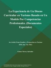 La Experiencia De Un Diseno Curricular En Turismo Basado En Un Modelo Por Competencias Profesionales (Documentos Especiales)