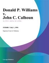 Donald P. Williams v. John C. Calhoun