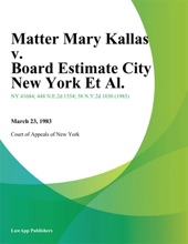 Matter Mary Kallas v. Board Estimate City New York Et Al.