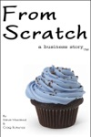 From Scratch A Business Story