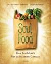 Soulfood - Das Kochbuch Fr Achtsamen Genuss