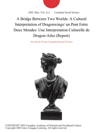 A Bridge Between Two Worlds A Cultural Interpretation Of Dragonwings Un Pont Entre Deux Mondes Une Interpretation Culturelle De Dragon Ailes Report