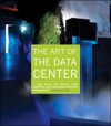 Art Of The Data Center The A Look Inside The Worlds Most Innovative And Compelling Computing Environments