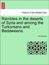 Rambles In The Deserts Of Syria And Among The Turkomans And Bedaweens