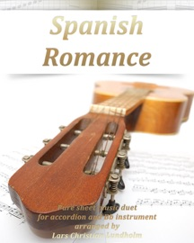 Spanish Romance Pure Sheet Music Duet For Accordion And Bb Instrument Arranged By Lars Christian Lundholm