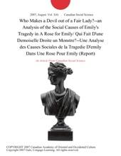 Who Makes a Devil out of a Fair Lady?--an Analysis of the Social Causes of Emily's Tragedy in A Rose for Emily/ Qui Fait D'une Demoiselle Droite un Monstre?--Une Analyse des Causes Sociales de la Tragedie D'emily Dans Une Rose Pour Emily (Report)
