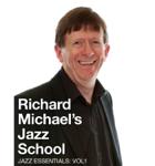 Richard Michael's Jazz School: Volume 1