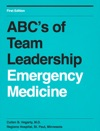 ABCs Of Team Leadership In Emergency Medicine