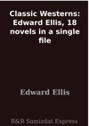 Classic Westerns Edward Ellis 18 Novels In A Single File