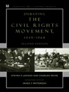 Debating The Civil Rights Movement 1945-1968