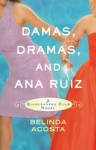 Damas, Dramas, and Ana Ruiz
