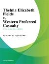 Thelma Elizabeth Fields V Western Preferred Casualty