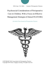 Psychosocial Considerations Of Perioperative Care In Children, With A Focus On Effective Management Strategies (Clinical FEATURE)