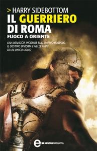 Il guerriero di Roma. Fuoco a Oriente Book Cover