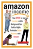 Amazon Income: How ANYONE Of Any Age, Location, And/or Background Can Build A Highly Profitable Online Business With Amazon