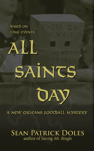 Sean Patrick Doles - All Saints Day: A New Orleans Football Mystery