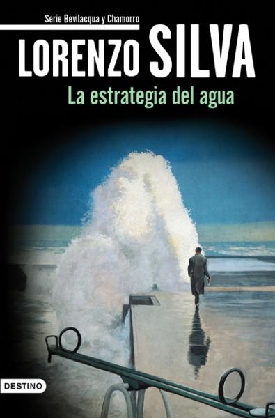 La estrategia del agua by Lorenzo Silva