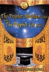 The Prophet Abraham Pbuh And The Prophet Lot Pbuh