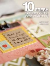 Download 10 Fresh Scrapbooking Ideas