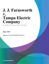 J. J. Farnsworth V. Tampa Electric Company