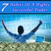 7 Habits of a Highly Successful Trader