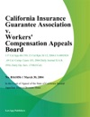 California Insurance Guarantee Association V Workers Compensation Appeals Board