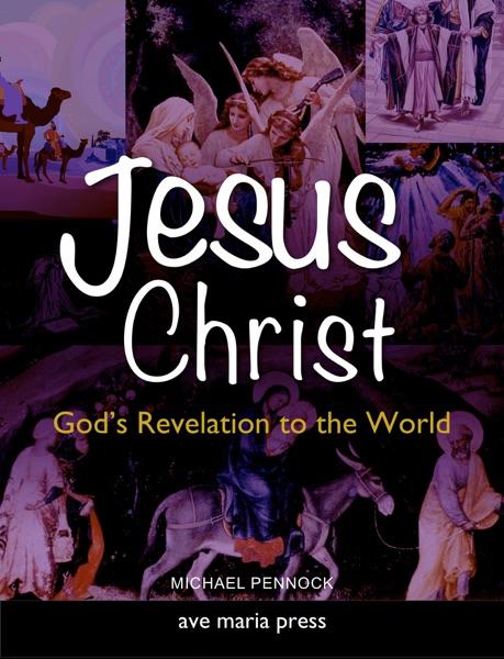 Jesus Christ: God's Revelation to the World [First Edition 2010]