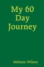 My 60 Day Journey