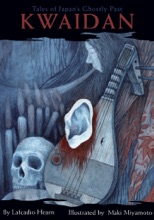 Kwaidan: Tales From Japan's Ghostly Past (Illustrated)