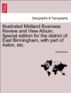 Illustrated Midland Business Review And View Album Special Edition For The District Of East Birmingham With Part Of Aston Etc