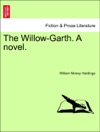 The Willow-Garth A Novel Vol II