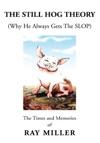 The Still Hog Theory