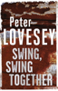 Peter Lovesey - Swing, Swing Together artwork