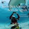 Kids Sea Camp SeaLife Camera Week