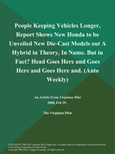 People Keeping Vehicles Longer, Report Shows New Honda to be Unveiled New Die-Cast Models out A Hybrid in Theory, In Name. But in Fact? Head Goes Here and Goes Here and Goes Here and (Auto Weekly)