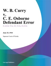 W. B. Curry V. C. E. Osborne Defendant Error