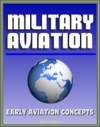 Military Aviation Fascinating Preview Of Aviation Concepts By An Early Visionary Before The Wright Brothers First Flight - Ideas From Birds War Fighting Strategy Naval Airplanes Runways And Bases