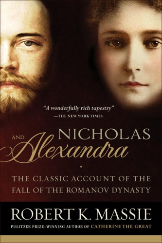 Nicholas and Alexandra - Robert K. Massie - Robert K. Massie