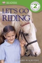 DK Readers L2: Let's Go Riding (Enhanced Edition)
