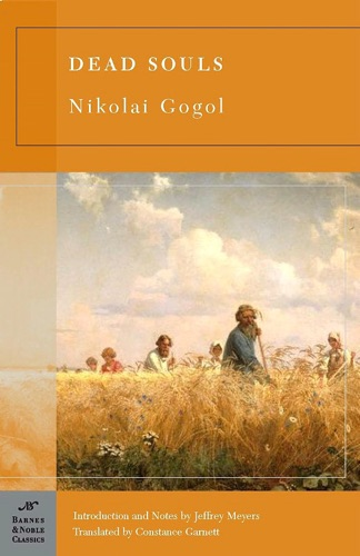 dead souls by nikoli gogol essay Free summary and analysis of the events in nikolai gogol's the overcoat that won't make you snore we  write essay  lit glossary  table of  but it's too late he's dead in order to cheer himself up, the official goes.