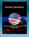 Air Force Doctrine Document 3-72 Nuclear Operations - Command And Control C2 Deterrence Strategic Effects Nuclear Safety Surety Training