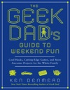 The Geek Dads Guide To Weekend Fun