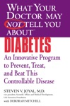 What Your Doctor May Not Tell You AboutTM Diabetes