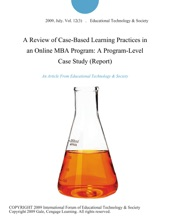 A Review of Case-Based Learning Practices in an Online MBA Program: A Program-Level Case Study (Report)