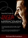 Essential Guide To Anger Management