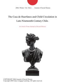 The Casa De Huerfanos And Child Circulation In Late Nineteenth Century Chile