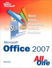 Sams Teach Yourself Microsoft Office 2007 All In One