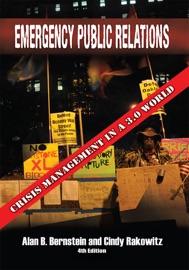 Emergency Public Relations: Crisis Management In a 3.0 World - Cindy Rakowitz & Alan B. Bernstein