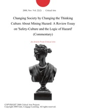 Changing Society by Changing the Thinking Culture About Mining Hazard: A Review Essay on 'Safety-Culture and the Logic of Hazard' (Commentary)