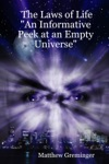 The Laws Of Life An Informative Peek At An Empty Universe